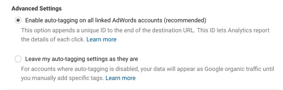 آخرین مرحله ی مهم، بسته به نوع برچسب گذاری که برای اکانت ادوردز خود انجام داده اید ، می باشد . اگر در حال استفاده از برچسب خودکار در adwords هستید، ایجاد این لینک چیزی را تغییر نخواهد داد، بنابراین متن زیر شامل حال شما نمی شود . اگر از تگ خودکار استفاده نمی کنید، ایجاد این لینک به طور پیش فرض این قابلیت را فعال می کند. اگر این را مورد را نمی خواهید، بر روی تنظیمات پیشرفته در پایین صفحه کلیک کنید و گزینه Enable auto tagging را انتخاب کنید و یا تنظیمات خودکار برچسب گذاری خود را به همان ترتیب بگذارید.